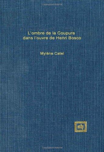 L'Ombre De LA Coupure Dans L'Oeuvre De Henri Bosco (French Edition)
