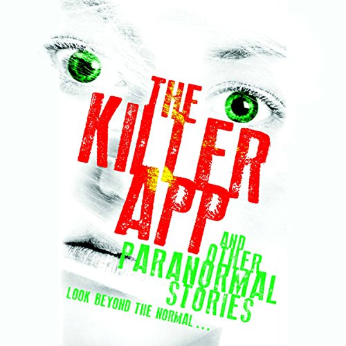 The Killer App and Other Paranormal Stories audiobook cover art