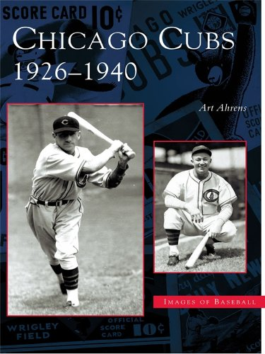 Chicago Cubs: 1926-1940 (Images of Baseball) (English Edition)