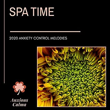 Spa Time - 2020 Anxiety Control Melodies