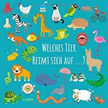 Welches Tier reimt sich auf ... ?: ein lustiges Sprachspiel-Bilderbuch für Kinder von 3-5 Jahren (Kinderbücher) (German Edition)
