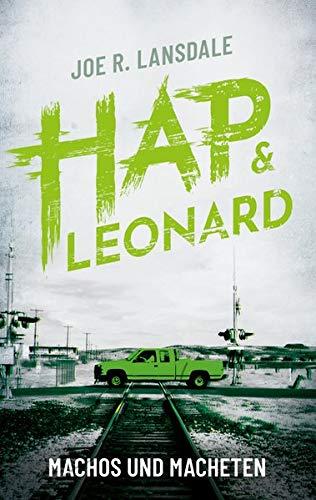 Machos und Macheten: Ein Hap & Leonard-Roman