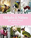 Häkeln & Nähen für den Hund: Fashion for Dogs