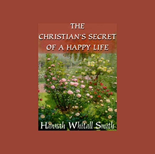 The Christian's Secret of a Happy Life audiobook cover art