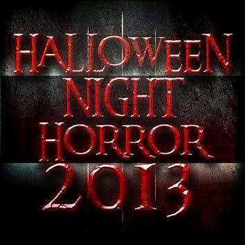 Halloween Night Horror 2013