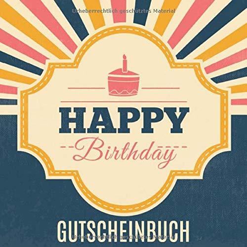 Happy Birthday Gutscheinbuch: Gutscheinheft zum selbst ausfüllen mit 20 schönen Gutscheinvorlagen - ein perfektes Geschenk