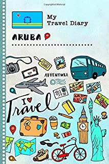 Aruba My Travel Diary: Kids Guided Journey Log Book 6x9 - Record Tracker Book For Writing, Sketching, Gratitude Prompt - Vacation Activities Memories Keepsake Journal - Girls Boys Traveling Notebook