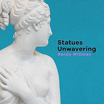 Statues Unwavering
