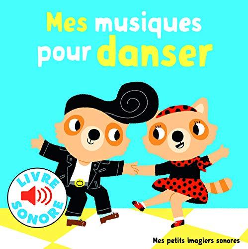 Mes musiques pour danser (Music Book): 6 musiques à écouter, 6 images à regarder (Mes petits imagiers sonores)
