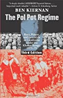 The Pol Pot Regime: Race, Power, and Genocide in Cambodia under the Khmer Rouge, 1975-79, Third Edition by Ben Kiernan(2008-08-19)