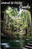 Journal de Voyage Cenote: Carnet de voyage | Préparation de votre voyage | Lieux indispensables à visiter | Checklists |  Souvenirs | 6 x 9 pouces | Bullet time  | Mexique |