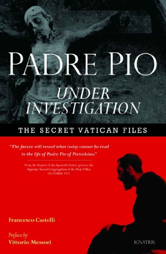 Padre Pio Under Investigation: The Secret Vatican Files (English Edition)