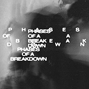 Phases of a Breakdown