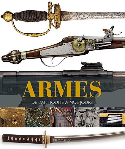 Armes: de lAntiquité à nos jours
