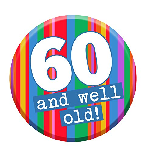 60th Birthday Badge 60 Today 76mm Pin Button Novelty Gift Men W