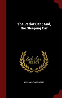 The Parlor Car; And, the Sleeping Car