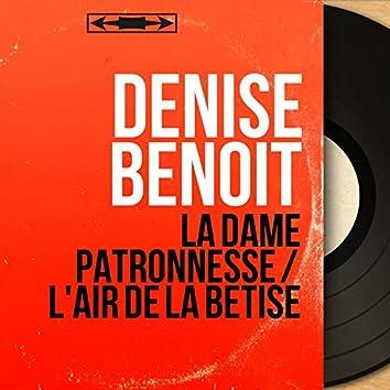 La dame patronnesse / L'air de la bêtise (feat. François Rauber et son orchestre) [Mono Version]