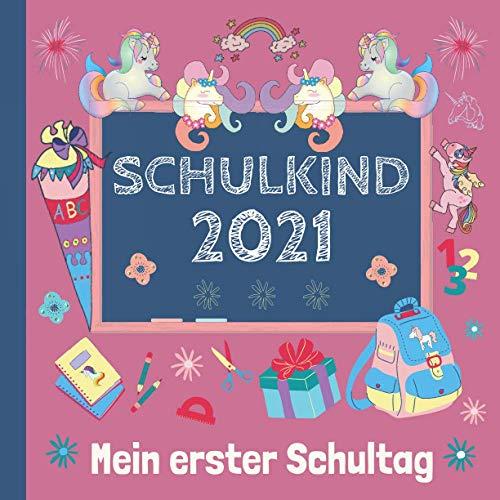 Mein erster Schultag: Endlich Schulkind! Erinnerungsalbum an meine Einschulung, Gästebuch für die Einschulungsfeier zum Schulanfang für Mädchen, Geschenk für die Schultüte mit Einhorn