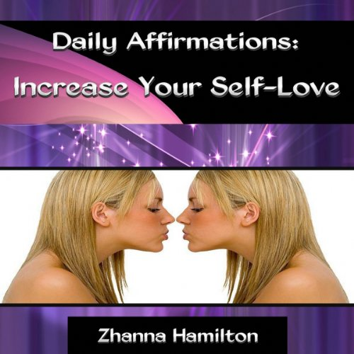 Daily Affirmations: Increase Your Self-Love audiobook cover art