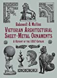 Victorian Architectural Sheet-Metal Ornaments: A Reprint of the 1887 Catalog (Dover Jewelry and Metalwork) (English Edition)