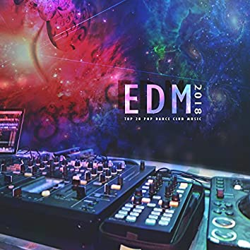 EDM 2018 - Top 28 Pop Dance Club Music