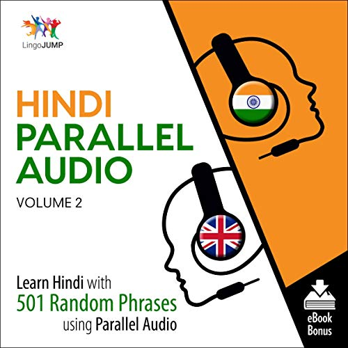 Hindi Parallel Audio - Learn Hindi with 501 Random Phrases Using Parallel Audio, Volume 2 cover art