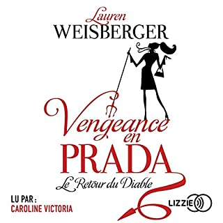 Vengeance en Prada                   De :                                                                                                                                 Lauren Weisberger                               Lu par :                                                                                                                                 Caroline Victoria                      Durée : 15 h et 3 min     7 notations     Global 3,4