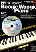Boogie Woogie Piano - Fast Forward Series: Riffs, Licks & Tricks You Can Learn Today! (Fast Forward (Music Sales))