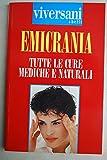 Emicrania tutte le cure mediche e naturali Viversani & belli 1996