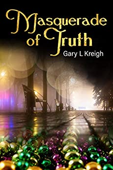 Masquerade of Truth by [Gary Kreigh]