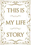 This is My Life Story: The Easy Autobiography for Everyone