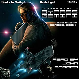 Bypass Gemini     Big Sigma Series, Book 1              By:                                                                                                                                 Joseph R Lallo                               Narrated by:                                                                                                                                 John Forbes                      Length: 10 hrs and 39 mins     3 ratings     Overall 4.0