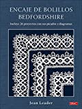 Encaje de bolillos Bedfordshire: Incluye 26 proyectos con picados y diagramas