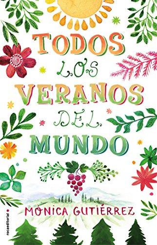 Todos los veranos del mundo (Novela) eBook: Gutiérrez, Mónica ...