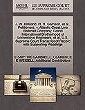 J. W. Kirkland, H. H. Garrison, et al., Petitioners, v. Atlantic Coast Line Railroad Company, Grand International Brotherhood of Locomotive Engineers, ... of Record with Supporting Pleadings