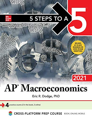Compare Textbook Prices for 5 Steps to a 5: AP Macroeconomics 2021 1 Edition ISBN 9781260467024 by Dodge, Eric