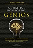 Os hábitos secretos dos gênios: Aprenda a identificar e lapidar suas habilidades como Einstein, Isaac Newton, Virginia Woolf, Walt Disney e muitos outros