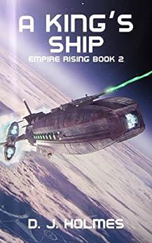 A King's Ship (Empire Rising Book 2) by [D. J. Holmes, Ivo Brankovijk ]