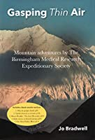 Gasping Thin Air: Mountain adventures by The Birmingham Medical Research ....