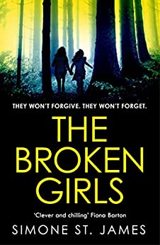 The Broken Girls: The chilling suspense thriller that will have your heart in your mouth by [Simone St. James]