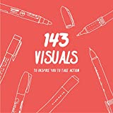 143 Visuals To Inspire You to Take Action