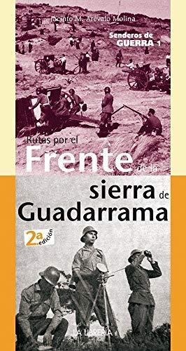 Senderos de guerra 1. Rutas por el Frente de la Sierra de Madrid