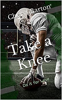 Take a Knee: Do it for Love by [Cheryl Barton]