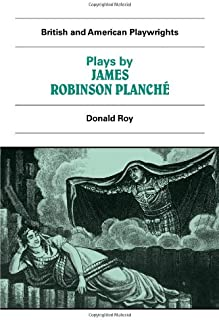 Plays by James Robinson Planché: The Vampire, the Garrick Fever, Beauty and the Beast, Foutunio and his Seven Gifted Serva...