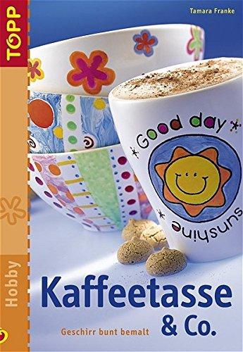Kaffeetasse & Co: Geschirr bunt bemalt