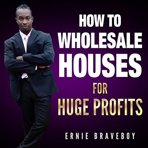 How to Wholesale Houses for Huge Profit audiobook cover art