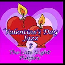 Valentine's Day Jazz 3 by The Late Night Players