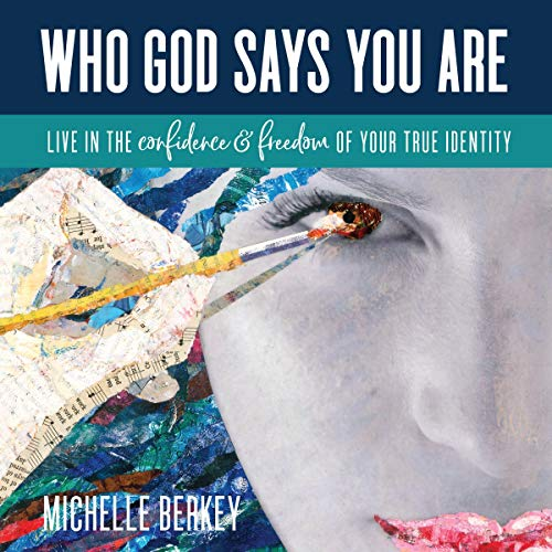 Who God Says You Are: Live in the Confidence and Freedom of Your True Identity