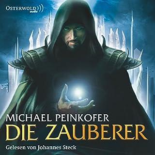 Die Zauberer     Die Zauberer 1              Autor:                                                                                                                                 Michael Peinkofer                               Sprecher:                                                                                                                                 Johannes Steck                      Spieldauer: 10 Std. und 4 Min.     494 Bewertungen     Gesamt 4,3