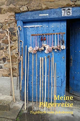 Meine Pilgerreise Tagebuch vom Jakobsweg: A5 6x9 Tagebuch   Pilgertagebuch   Notizbuch Gedanken Träume Erfahrungen   Ideenbuch zum Aufschreiben   für Pilger und Pilgerinnen   120 Seiten